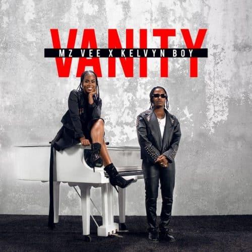 MzVee – Vanity ft Kelvyn Boy
