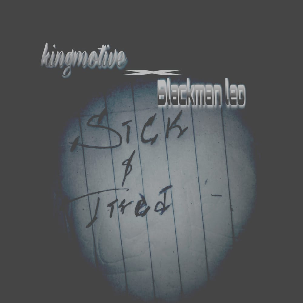 KingMotive – Sick-Tired-EP