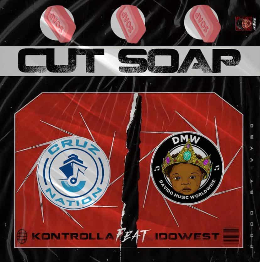 Kontrolla – Cut Soap Ft. Idowest