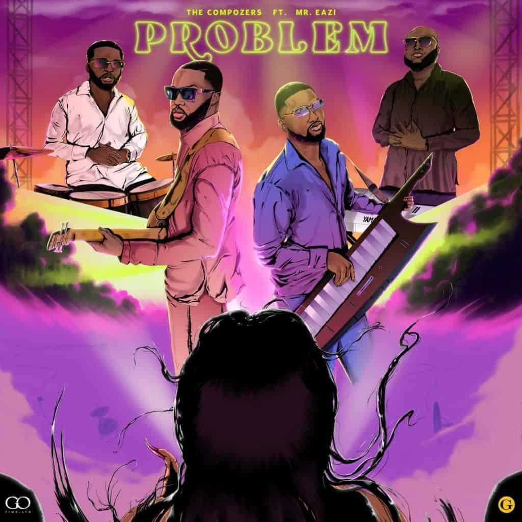 The Compozers – Problem ft. Mr Eazi