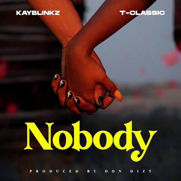 Kayblinkz – Nobody Ft. T-Classic