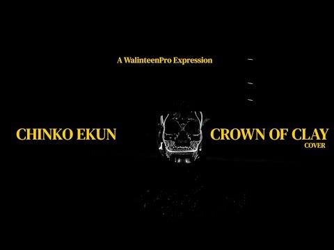 Chinko Ekun – Crown Of Clay (Cover)