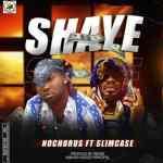 Nochorus – Shaye ft. Slimcase