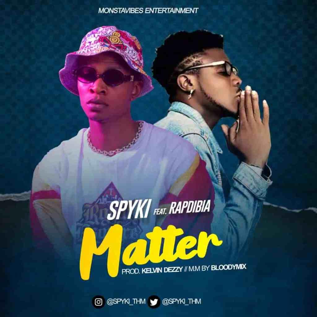 Spyki – Matter ft. Rapdibia