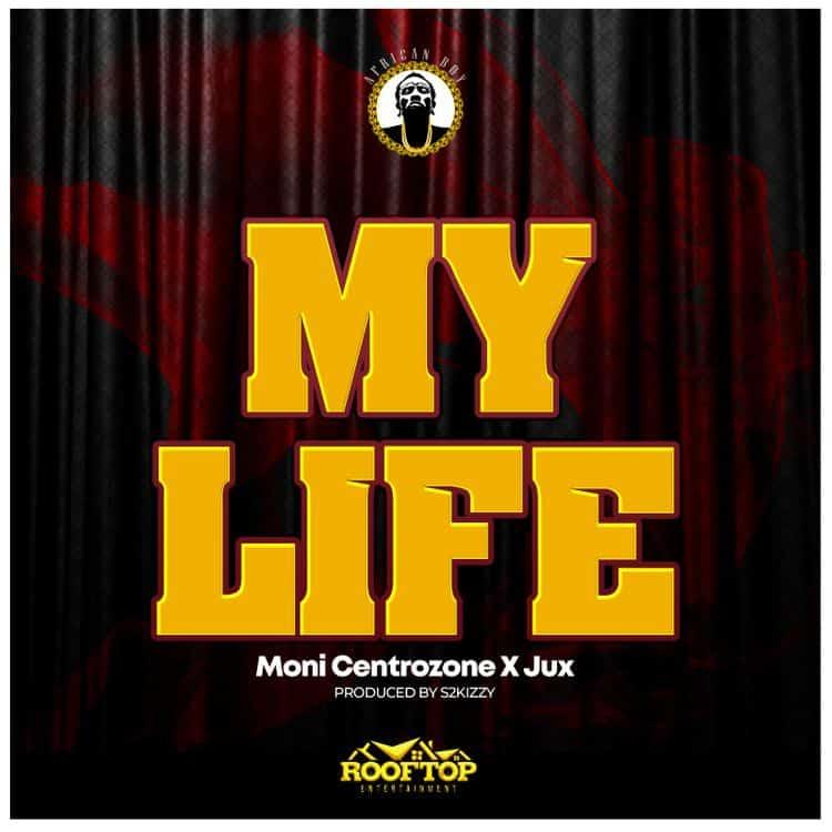 Moni Centrozone – My Life ft. Jux