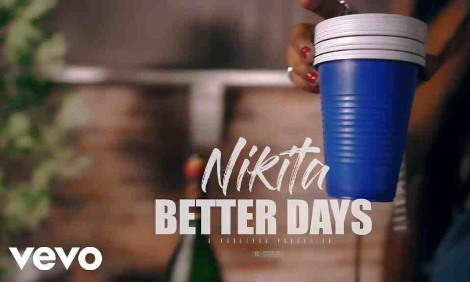 VIDEO: Nikita – Better Days