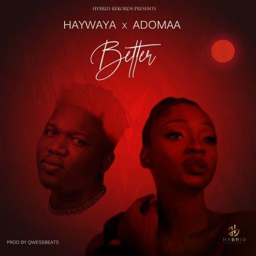 Haywaya – Better ft. Adomaa