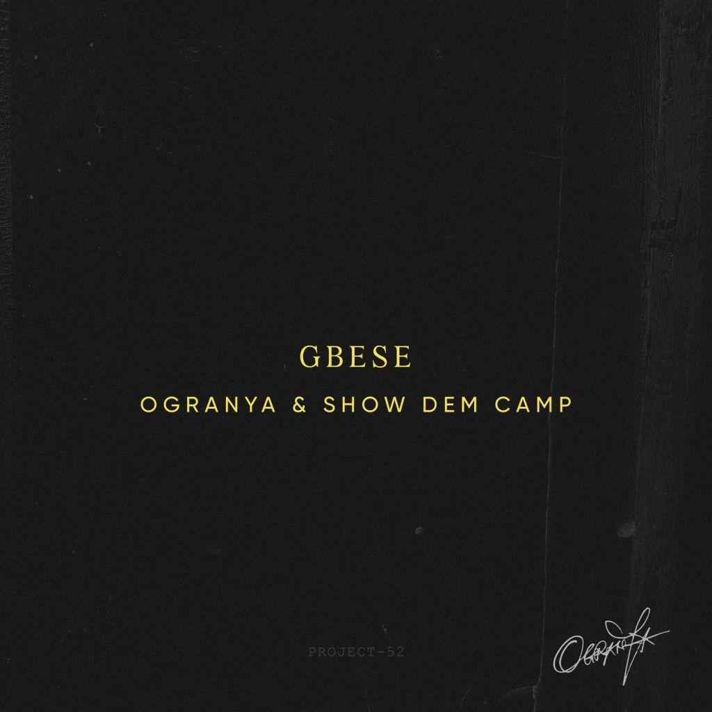 Ogranya – Gbese ft. Show Dem Camp