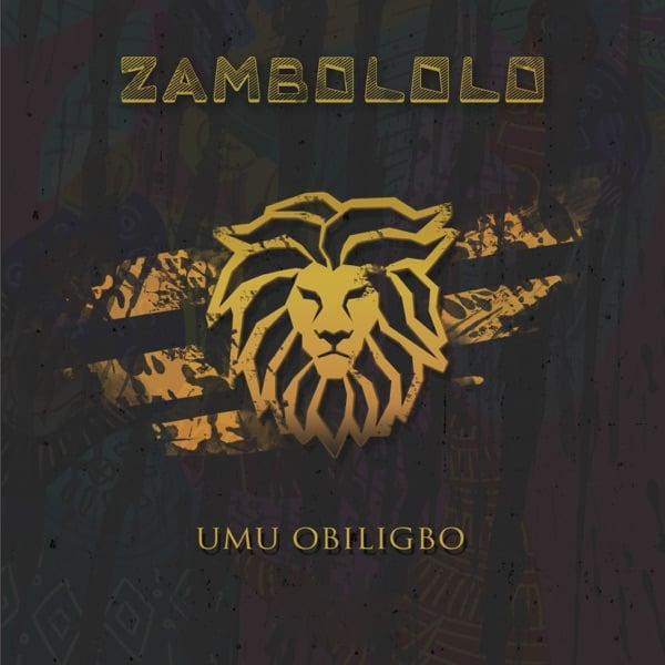 Umu Obiligbo – Zambololo