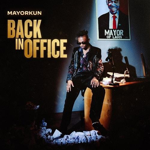 Mayorkun – Back In Office (Album)