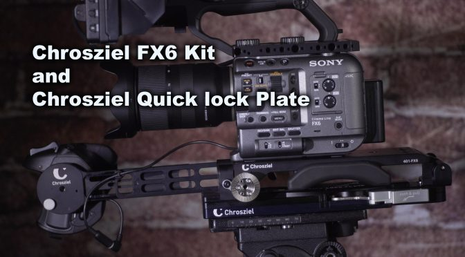 Chrosziel FX6 kit and Chrosziel Quick lock Plate
