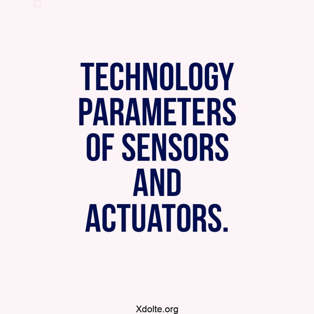 Technology parameters of sensors and actuators