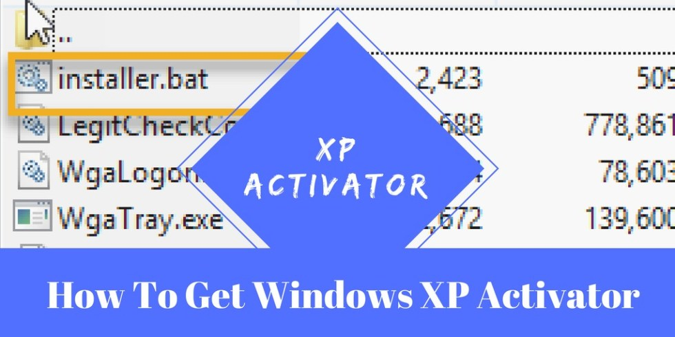 How To Get Windows Xp Activator & Use It [Latest Version] 2018