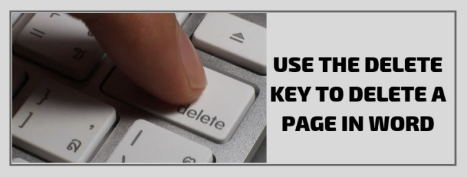 Use the Delete Key To Delete A Page In Word 2