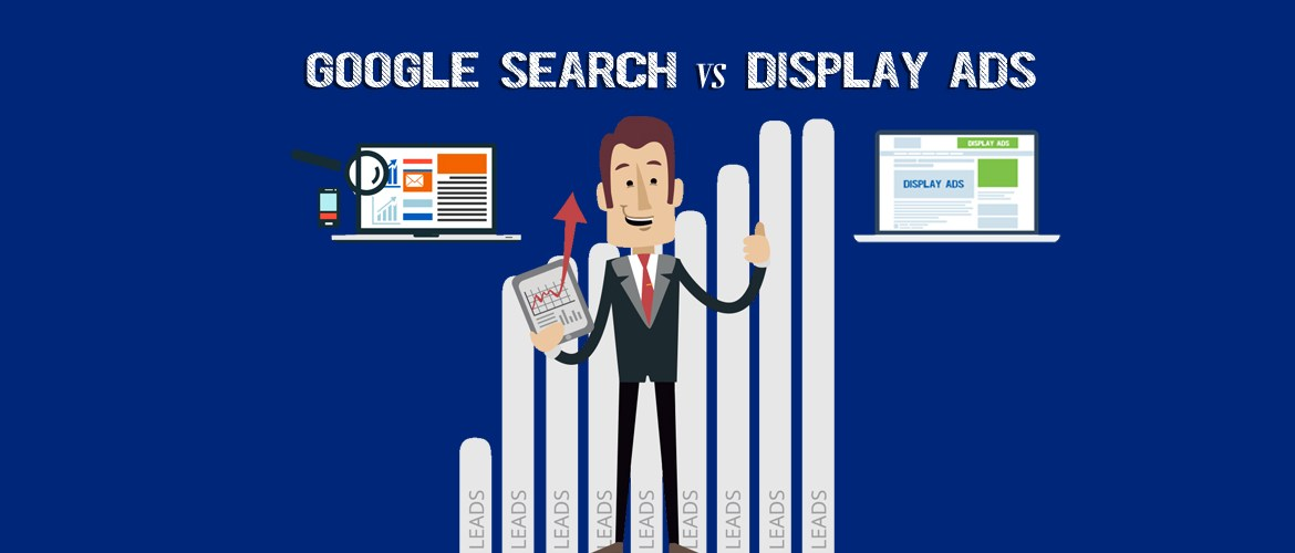 Google Search or Display ads – what is better for lead generation