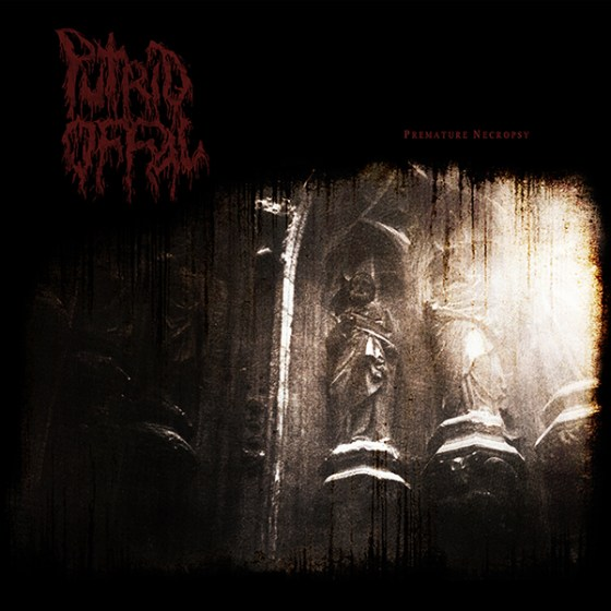 """PUTRID OFFAL """"Premature Necropsy: the Carnage Continues"""""""