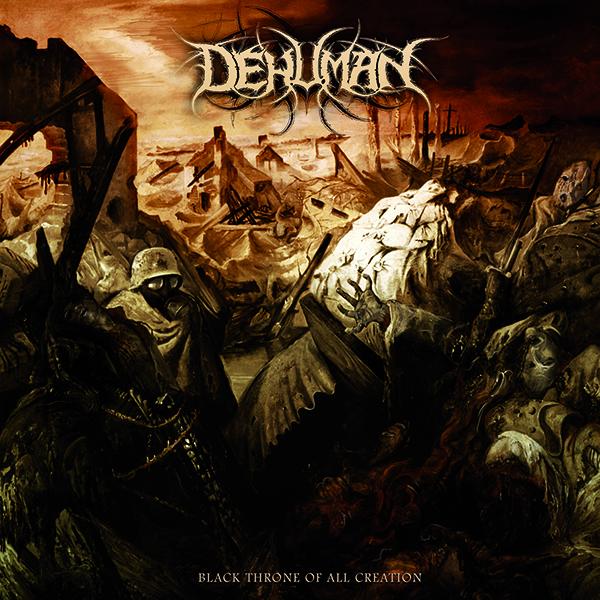 "DEHUMAN ""Black Throne of All Creation"""