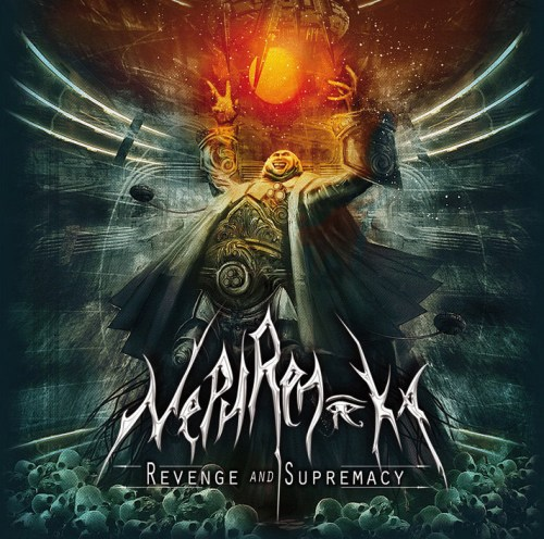 "NEPHREN-KA ""Revenge and Supremacy"""