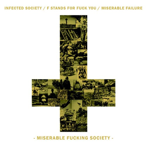"F STANDS FOR FUCK YOU, INFECTED SOCIETY, MISERABLE FAILURE ""Miserable Fucking Society"" [TOX026]"