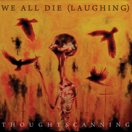 "WE ALL DIE (laughing) ""Thoughtscanning"" [TOX030]"