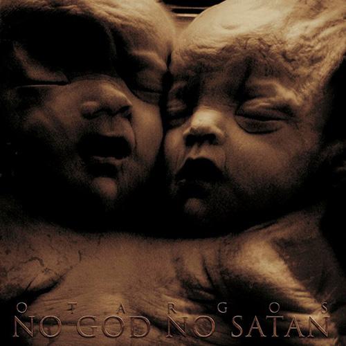 "OTARGOS ""No God No Satan"""