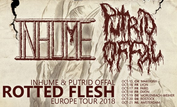"INHUME / PUTRID OFFAL ""Rotted Flesh"" Europe Tour 2018"