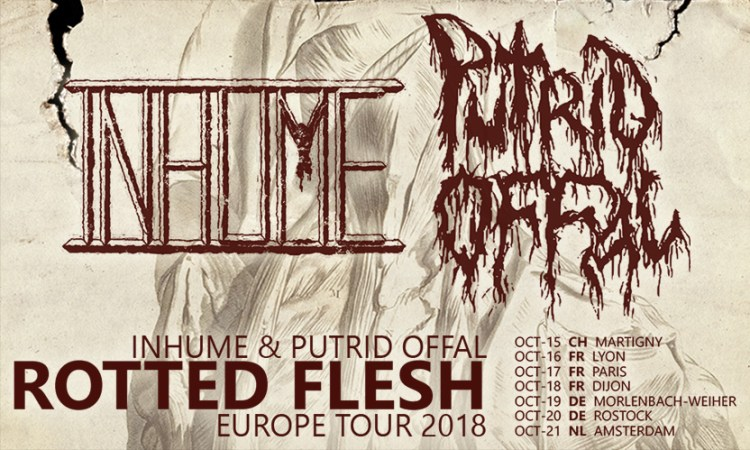 "INHUME / PUTRID OFFAL ""Rotted Flesh"" Europe Tour 2018"