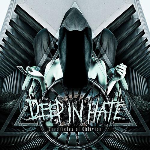 "DEEP IN HATE ""Chronicles of Oblivion"" Digi-CD"