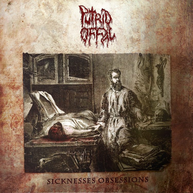 """PUTRID OFFAL """"Sicknesses Obsessions"""" [XKR029]"""