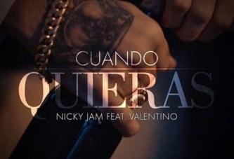 NICKY JAM ft VALENTINO – ¨CUANDO QUIERAS¨ VIDEO OFICIAL
