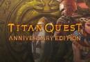 Titan Quest Anniversary Edition |Review