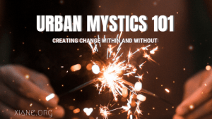 Urban Mystics 101: Creating Change Within and Without