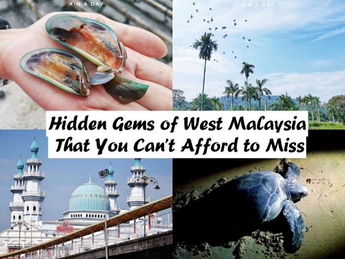 Hidden Gems of West Malaysia That You Can't Afford to Miss