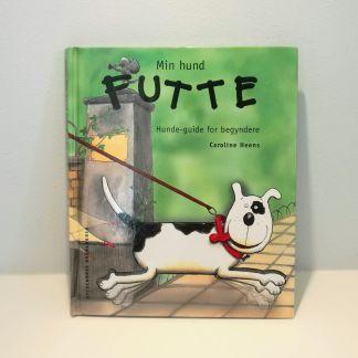 Min hund Futte - hunde-guide for begyndere af Caroline Heens