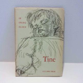 Tine : En lille pige i tekst og billeder af Ib Spang Olsen
