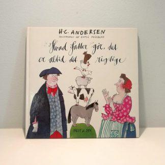 Hvad fatter gør er altid det rigtige af H.C. Andersen