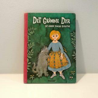 Det grimme dyr og andre danske eventyr ved Eva Glistrup