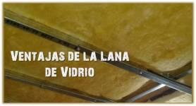 Características y Ventajas de la Lana de Vidrio