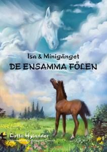 Hästböcker för barn. Isa och Minigänget – De ensamma fölen av Lotta Hylander
