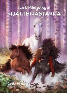 Omslag isa 6 minigänget Hjältehästarna av Lotta Hylander