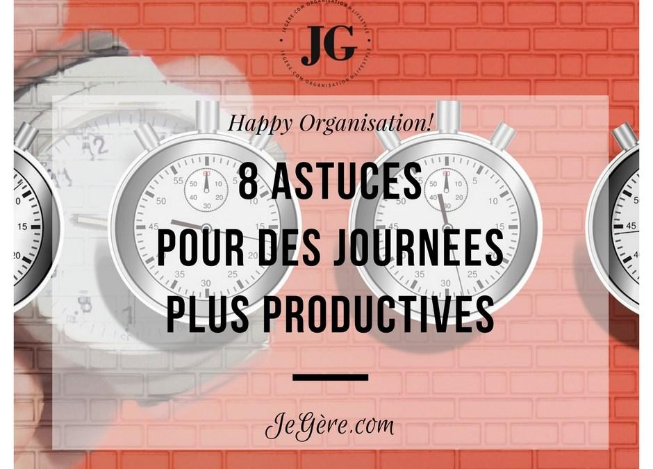 8 astuces pour des journées productives