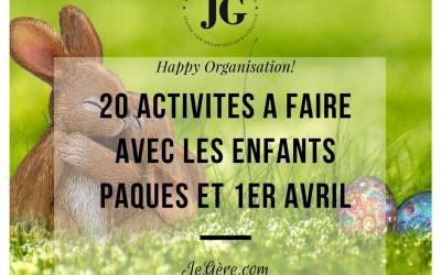 20 idées d'activités à faire avec les enfants pour Pâques et le 1er Avril