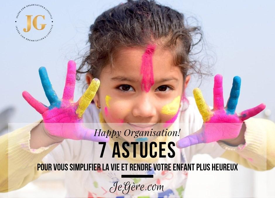 7 astuces pour vous simplifier la vie et rendre votre enfant plus heureux