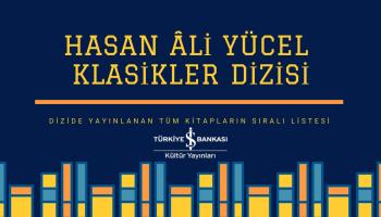 Türkiye İş Bankası Kültür Yayınları'nın Hasan Ali Yücel Klasikler Dizisi içerisinde bulunan tüm kitapların güncel, eksiksiz ve sıralı listesi yer almaktadır.