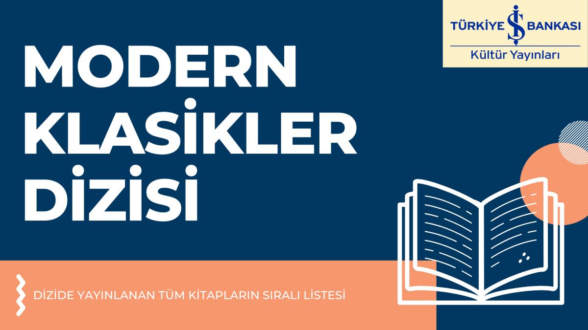 Türkiye İş Bankası Kültür Yayınları'nın Modern Klasikler Dizisi içerisinde yer alan kitapların güncel, eksiksiz ve sıralı listesine göz atın.