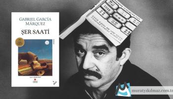 Gabriel Garcia Marquez'in 1962 yılında yayımladığı romanı Şer Saati, hem fantastik hem de gerçekçi bir anlatım içeren diliyle dikkat çekiyor.