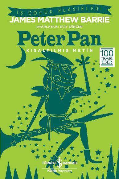 İş Çocuk Klasikleri dizisi içerisinde James Matthew Barrie'nin Peter Pan isimli kitabının çocuklar için kısaltılmış bir versiyonunu bulabilirsiniz.