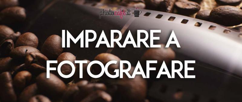 Imparare a fotografare: 5 concetti base della fotografia