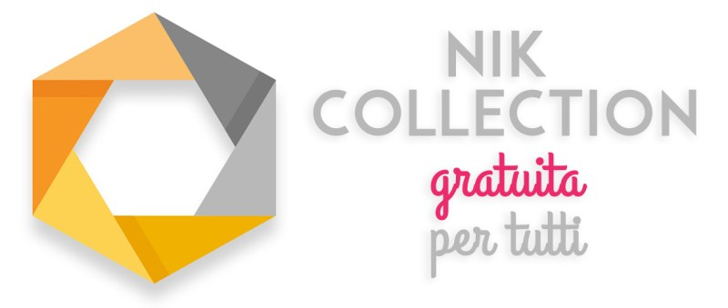NIK Collection: download gratuito per tutti [AGGIORNAMENTO]
