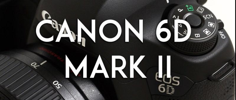 Canon 6d Mark 2: indiscrezioni sulle caratteristiche